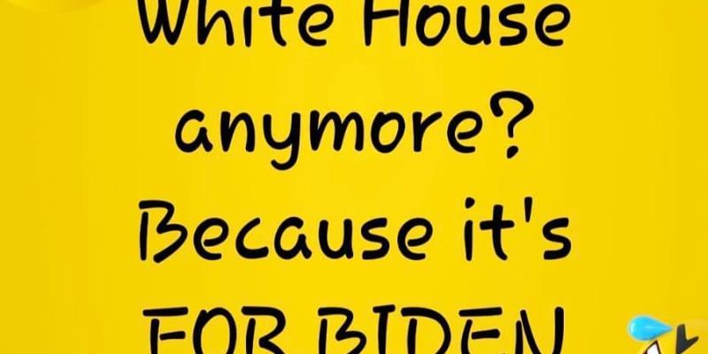 Bílý dům je pro Trumpa zakázaný, protože je pro Bidena (forBiden - slovní hříčka)
