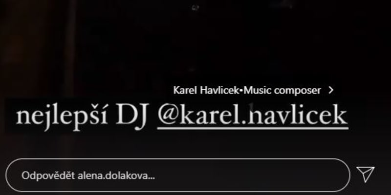 Herečka Alena Doláková si zase pochvalovala hudební schopnosti Karla Havlíčka. Nemyslela tím ovšem vicepremiéra, ale slavného českého DJ.